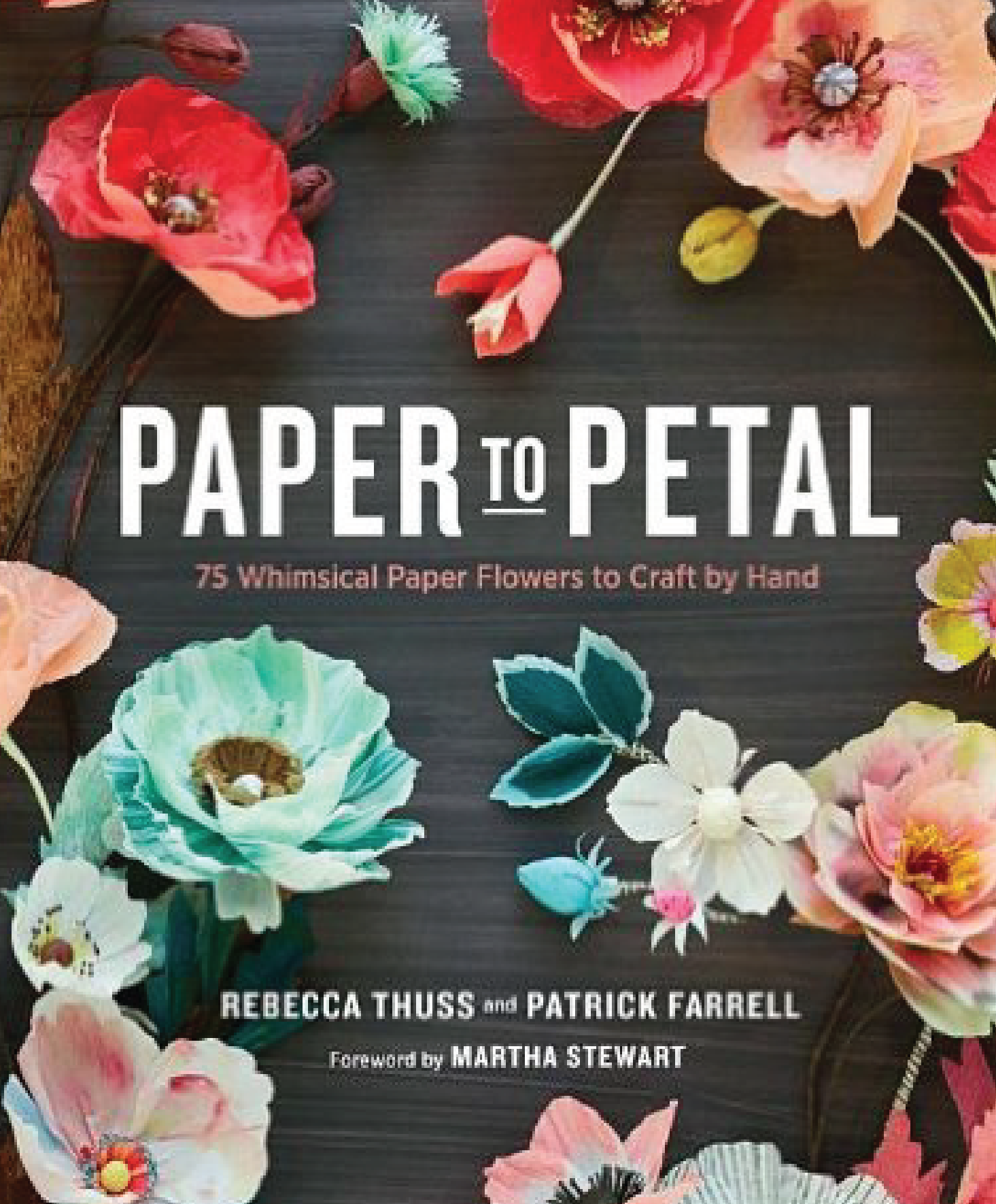 Paper To Petal By Thuss Farrell A Craft Book Review Aimee Ferre
